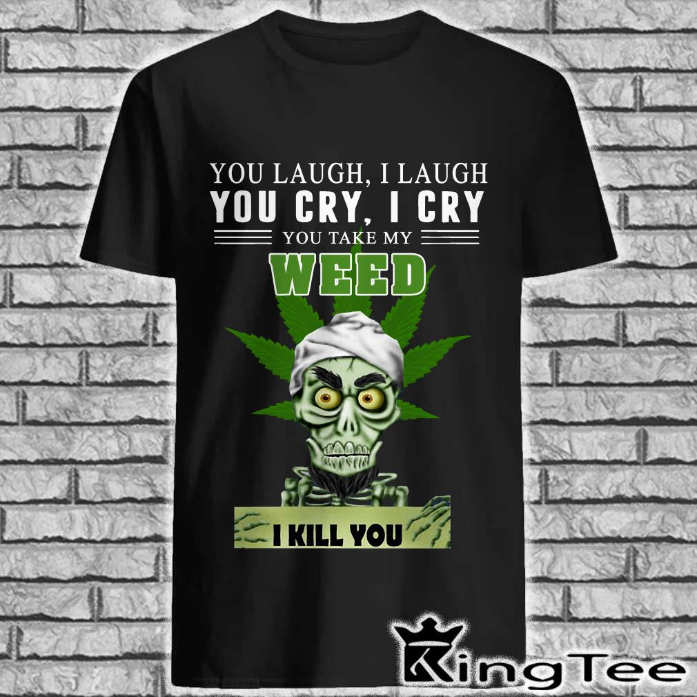 Achmed You take my Weed I kill you shirt