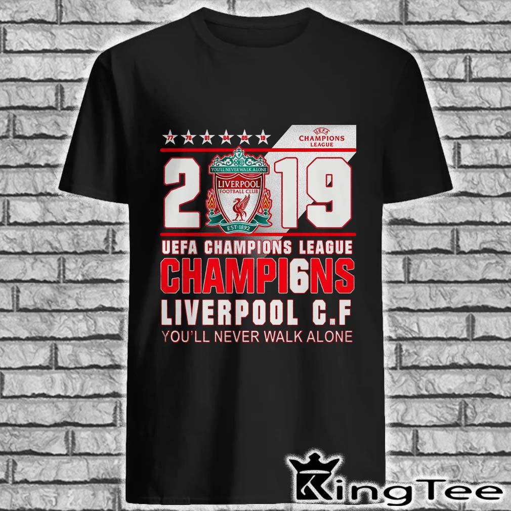 2019 Uefa Champions League Champions Liverpool F C You'll Never Walk Alone Shirt