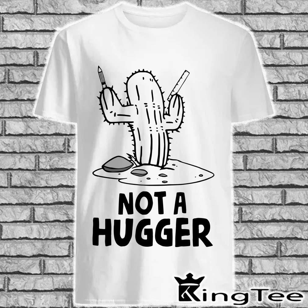 Cactus not a hugger teacher shirt