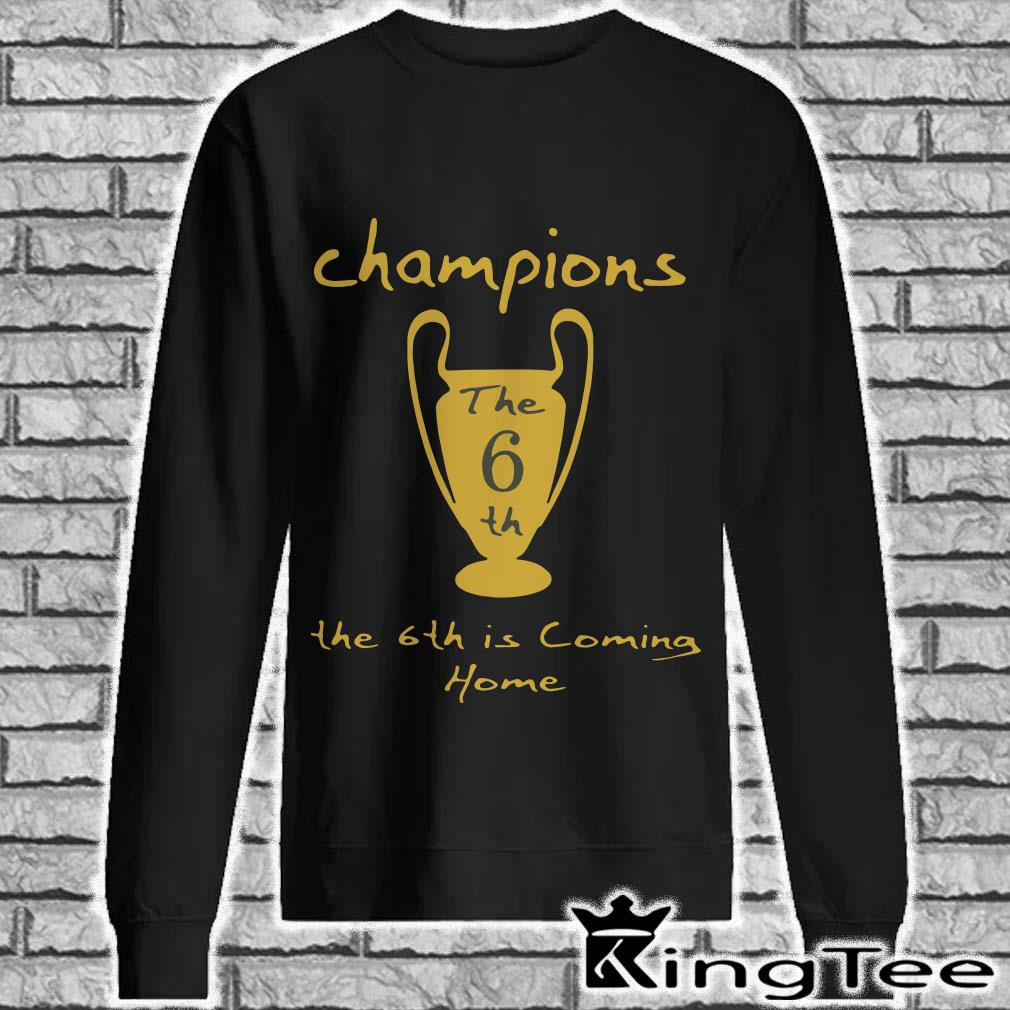 Champions The 6Th Is Coming Home sweater