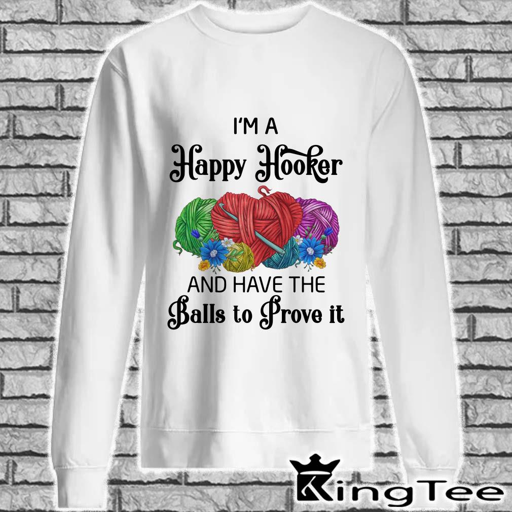 I'm A Happy Hooker And Have The Ball To Prove It Sweater
