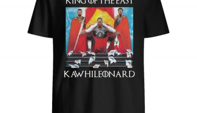 Toronto Raptors Kawhi Leonard King Of The East shirt
