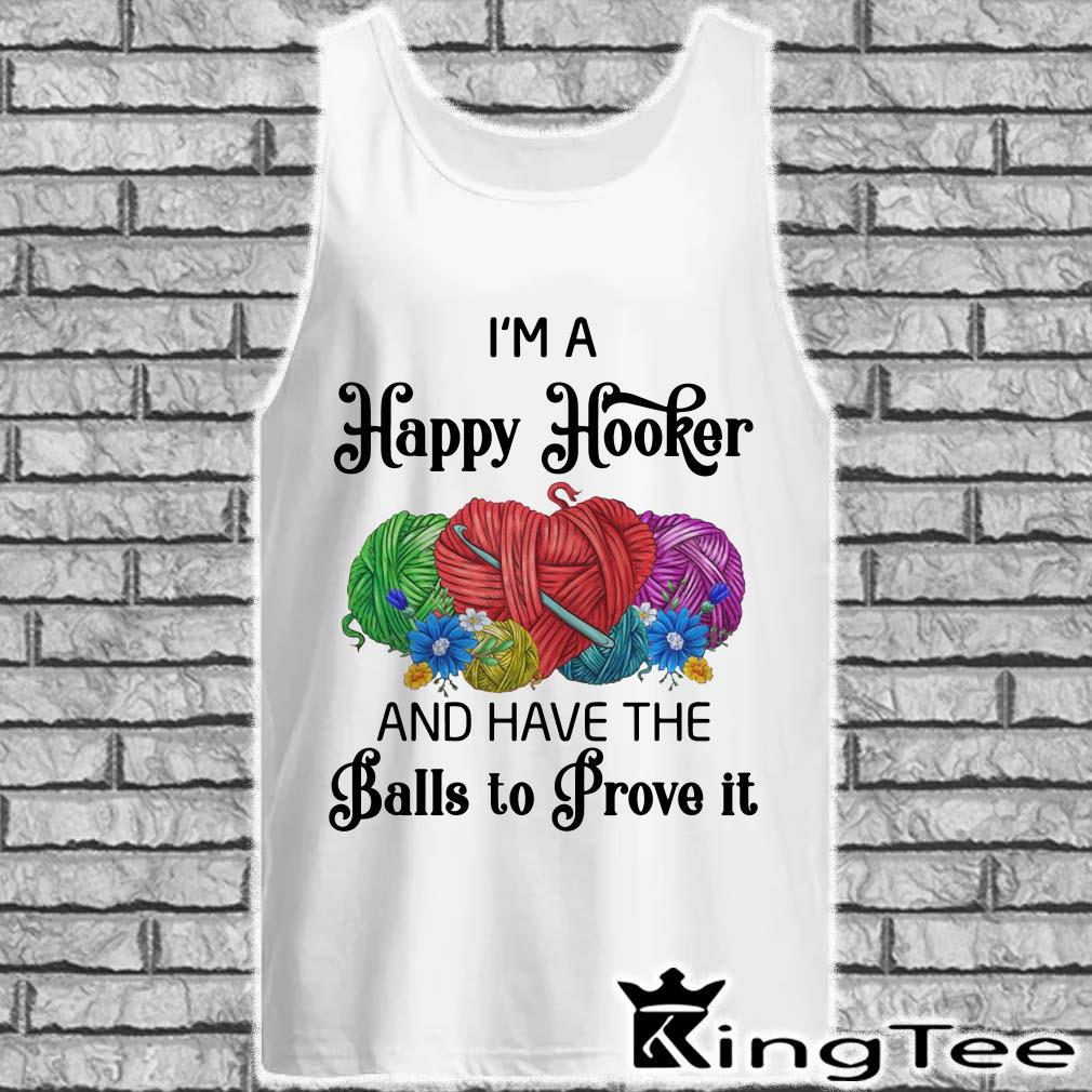 I'm A Happy Hooker And Have The Ball To Prove It Tank top
