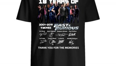 18 years of Fast and Furious 2001 2019 9 movies signature thank you for the memories shirt