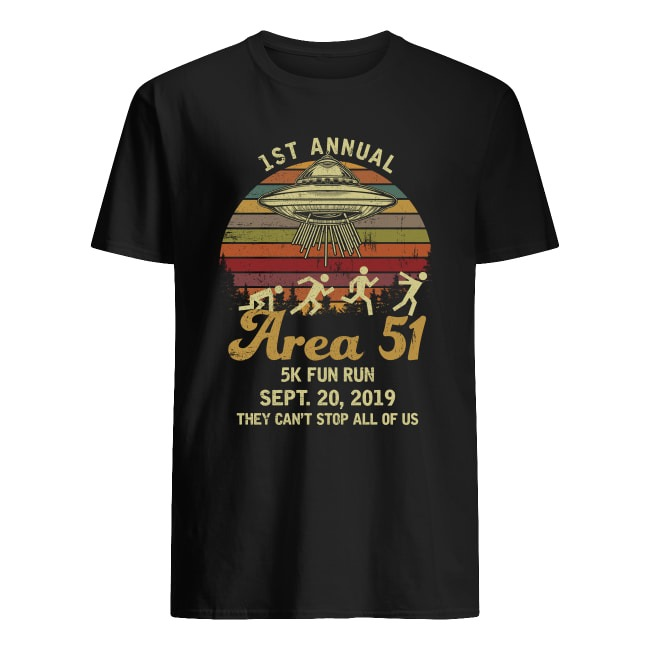 1st annual area 51 5K fun run sept 20 2019 they can't stop all of us sunset shirt