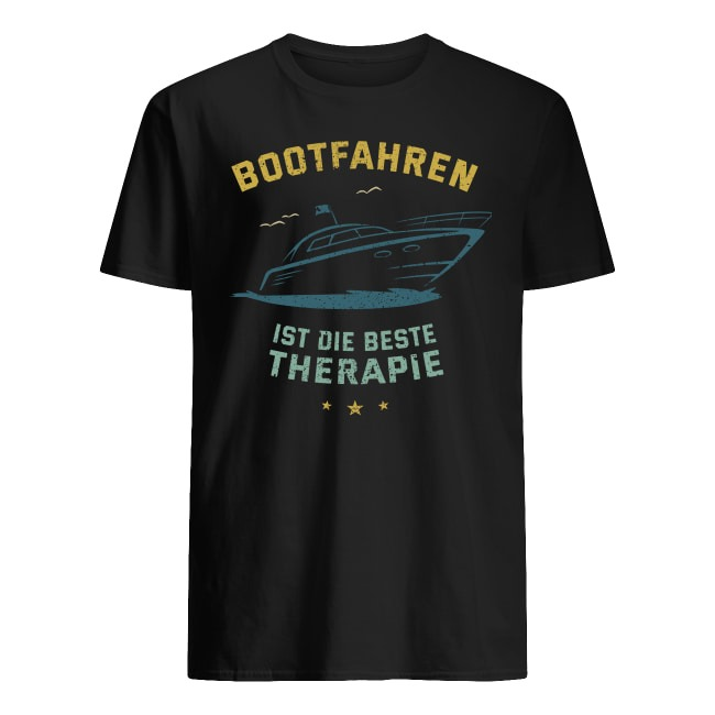 Boot Fahren ist die beste therapie shirt