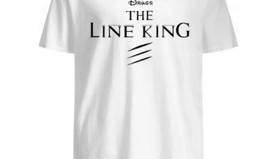 Drugs The Line King Shirt