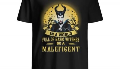 In a world full of basic witches be a malefigent Haloowin shirt