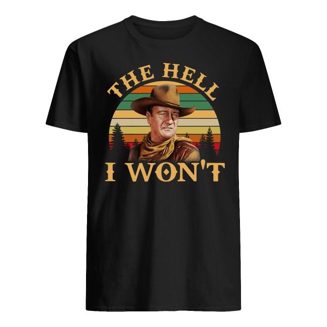 John Wayne The Hell I Won't Retro Sunset Shirt