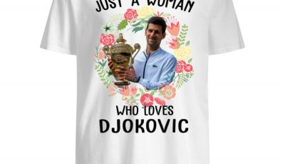 Novak Djokovic Just A Woman Who Loves Flower Shirt