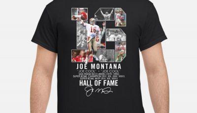 16 Joe Montana Hall Of Fame Signature Shirt