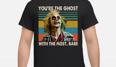Beetlejuice You're The Ghost With The Most Babe Vintage Shirt