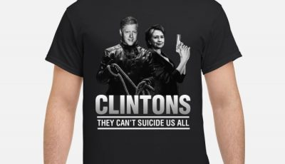 Bill Clinton And Hillary Clinton They Can't Suicide Us All Shirt