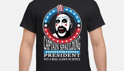 Captain Spaulding For President Shirt