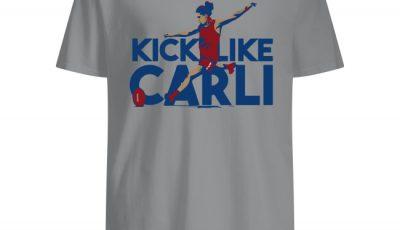 Carli Lloyd Shirt Kick Like Carli USWNT shirt