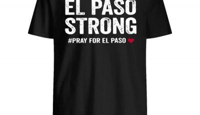 El Paso Strong #pray for el paso heart shirt