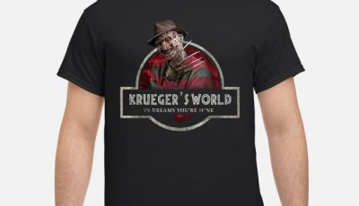 Freddy Krueger Krueger's world in dreams you're mine shirt