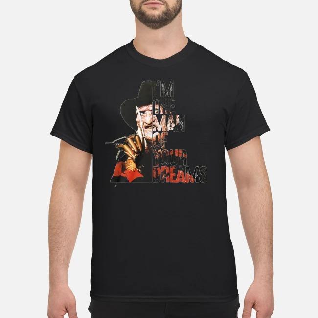 Freddy Krueger Man Of Your Dreams Shirt