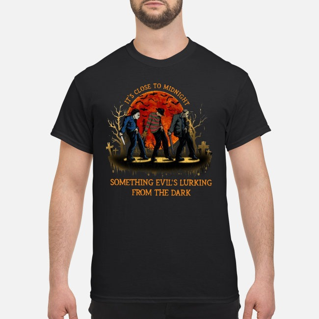 Freddy Krueger Michael Myers and Jason Voorhees It's close to midnight something evil's lurking from the dark shirt