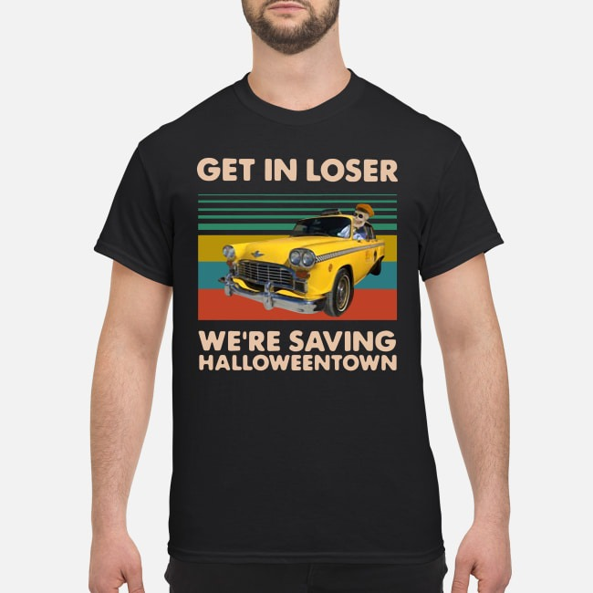 Get in loser we're saving halloweentown benny vintage shirt