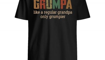 Grumpa like a regular grandpa only grumpier vintage shirt