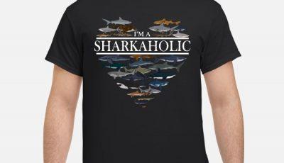 Im a Shark aholic the ocean shirt