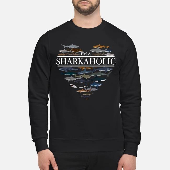 Im a Shark aholic the ocean Sweater