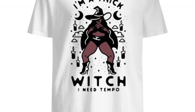I'm a thick witch I need tempo shirt
