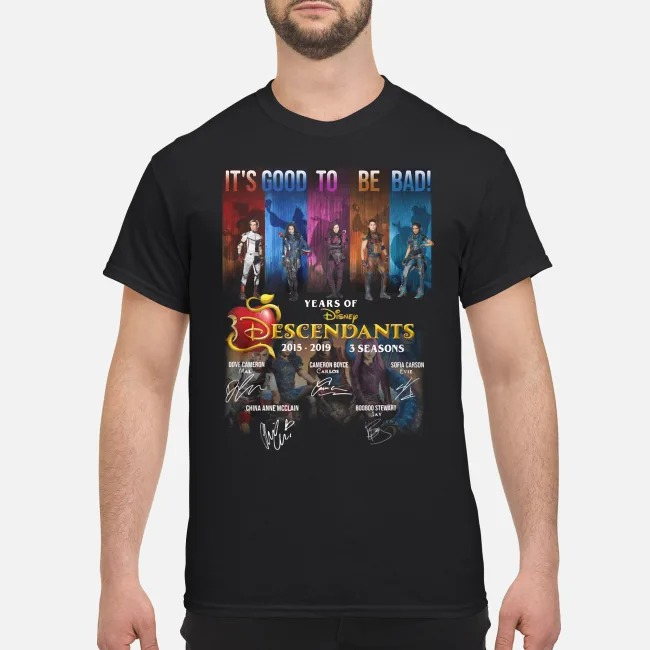 It's good to be bad 04 years of Disney Descendants signatures shirt