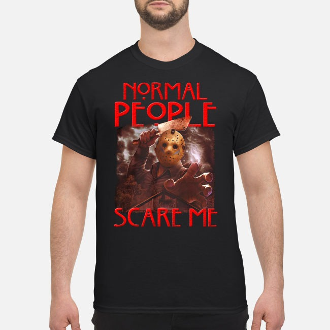 Jason Voorhees Normal People Scare Me Horror Shirt