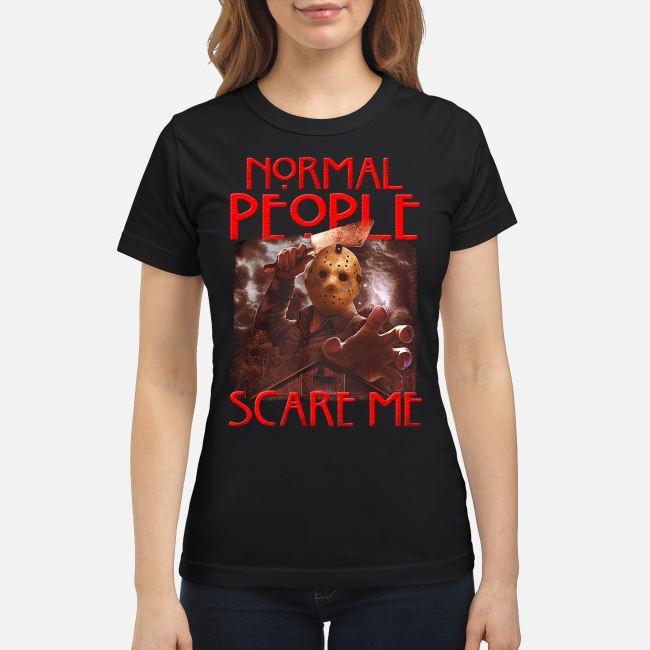 Jason Voorhees Normal People Scare Me Horror Ladies