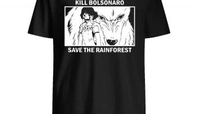Kill Bolsonaro Save The Rainforest Shirt