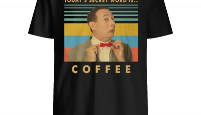 Pee-wee Herman today's secret word is coffee vintage shirt
