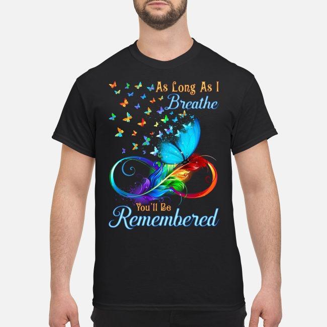 https://kingtees.shop/teephotos/2019/09/Butterfly-As-Long-As-I-Breathe-Youll-Be-Remembered-Shirt.jpg