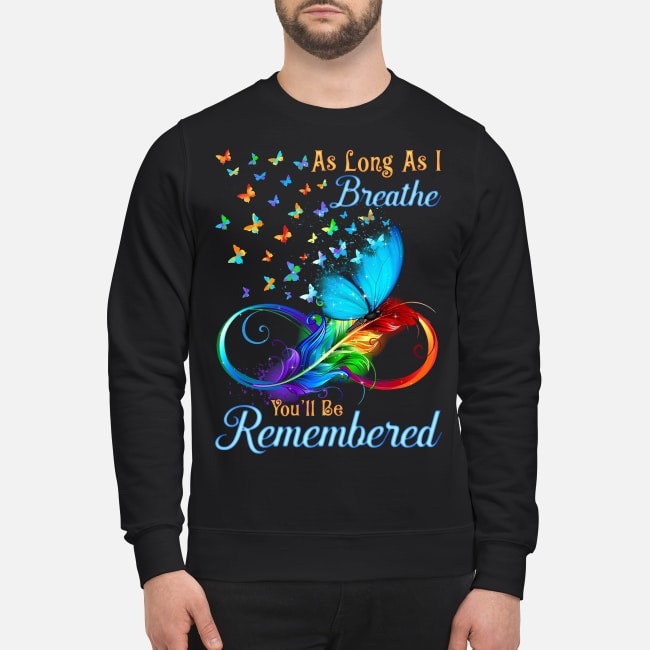 https://kingtees.shop/teephotos/2019/09/Butterfly-As-Long-As-I-Breathe-Youll-Be-Remembered-sweater.jpg