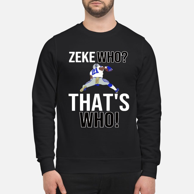 Dallas Cowboys Zeke Who That's Who Ezekiel Elliott Sweater