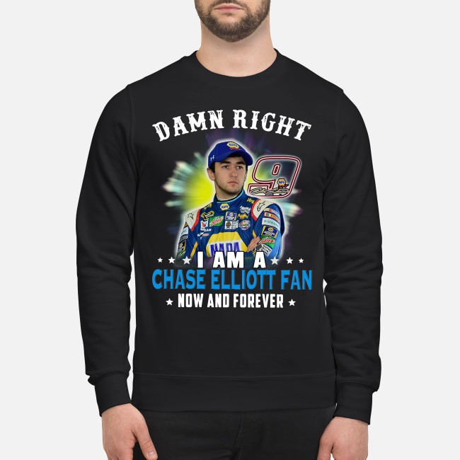 https://kingtees.shop/teephotos/2019/09/Damn-Right-I-Am-A-Chase-Elliott-Fan-Now-And-Forever-sweater.jpg