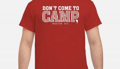 Don't Come To Camp Madison Football Shirt