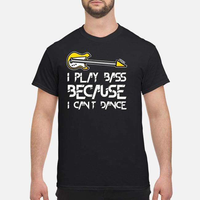 https://kingtees.shop/teephotos/2019/09/Guitar-I-play-bass-because-I-cant-dance-shirt.jpg