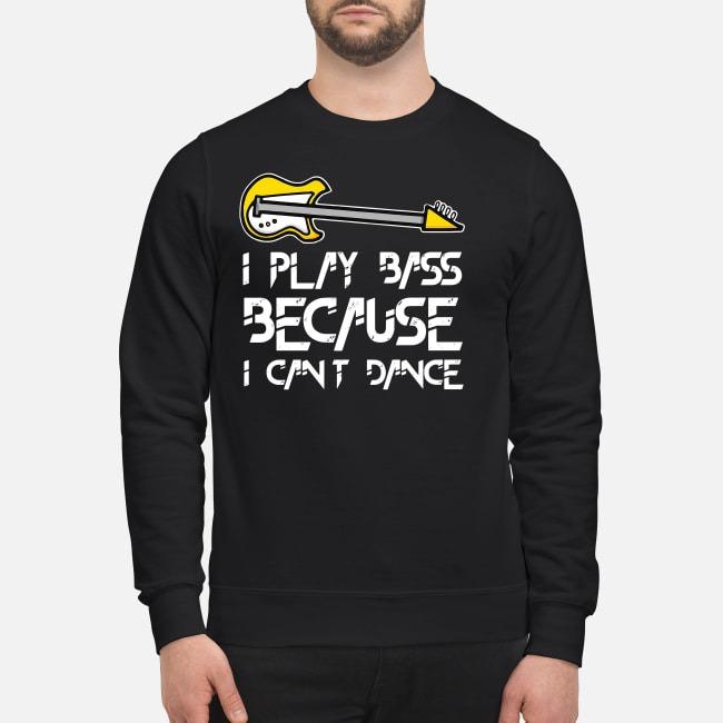 https://kingtees.shop/teephotos/2019/09/Guitar-I-play-bass-because-I-cant-dance-sweater.jpg