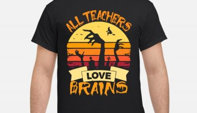 Halloween All Teachers Love Brains Sunset Shirt