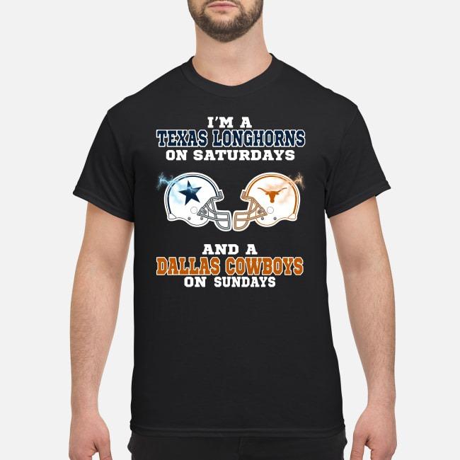 I'm a Texas Longhorns on Saturdays and a Dallas Cowboys on Sundays shirt