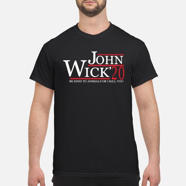 John Wick 2020 be kind to animals or I kill you shirt