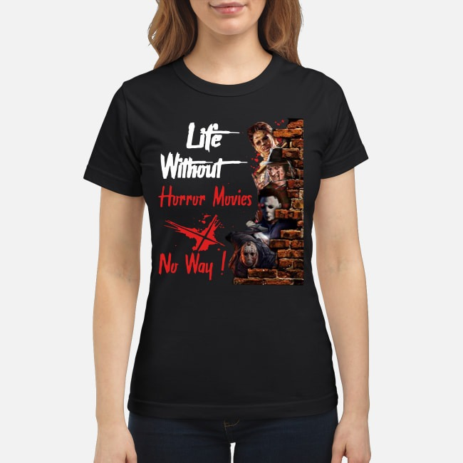 Life Without Horror Movies No Way Horror Characters Ladies