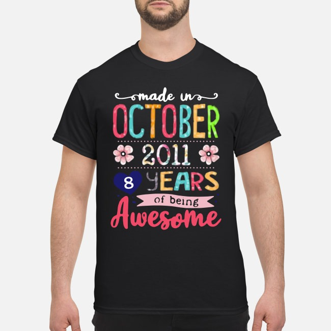 Made In October 2011 8 Years Of Being Awesome Shirt