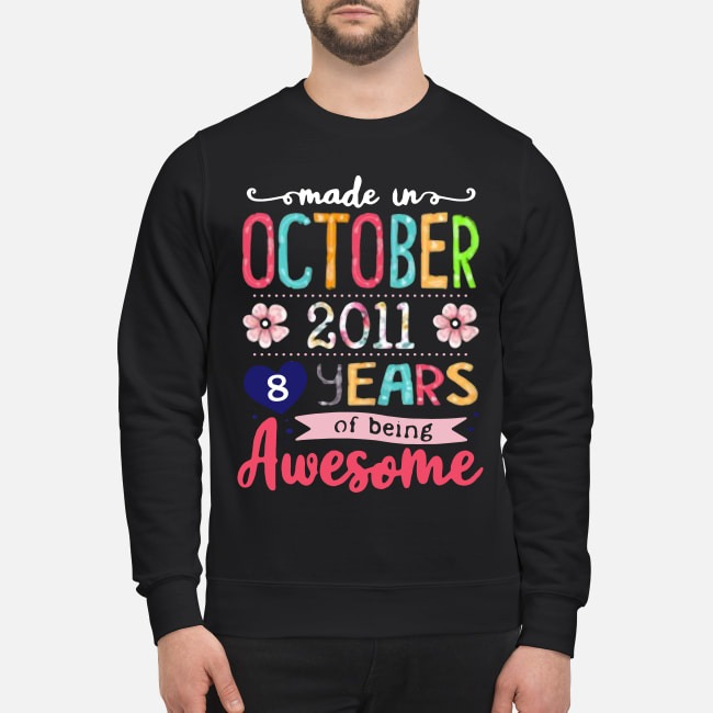 Made In October 2011 8 Years Of Being Awesome Sweater