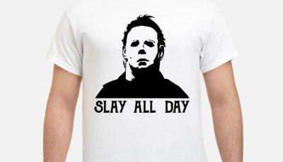 Michael Myers Slay All Day Shirt