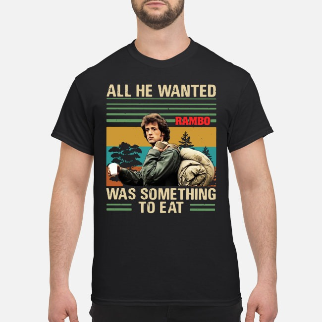 Rambo all the wanted was something to eat vintage shirt