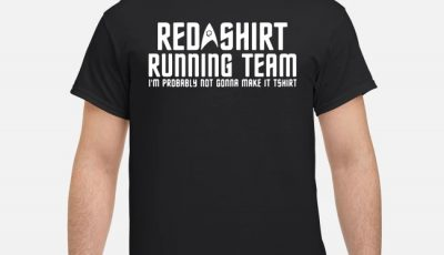 Red shirt running team I'm probably not gonna make it T-Shirt