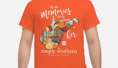 Southern Fall West Virginia All My Memories Gather Round Her Simply Southern Shirt